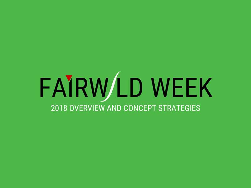 News -FAIRWILD WEEK 2018 – Concept Strategies